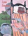 Then, Suddenly- (Pitt Poetry)