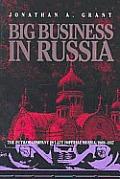 Big Business in Russia The Putilov Company in Late Imperial Russia 1868 1917