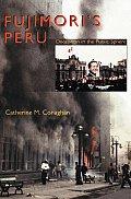 Fujimoris Peru Deception in the Public Sphere