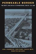 Permeable Border: The Great Lakes Basin as Transnational Region 1650-1990