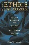 The Ethics of Creativity: Beauty, Morality, and Nature in a Processive Cosmos