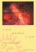 A Sun Within a Sun: The Power and Elegance of Poetry