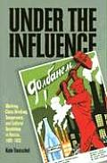 Under the Influence: Working-Class Drinking, Temperance, and Cultural Revolution in Russia, 1895-1932
