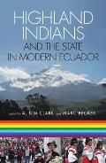 Highland Indians & the State in Modern Ecuador
