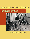 Muralism Without Walls Rivera Orozco & Siqueiros in the United States 1927 1940