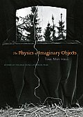 The Physics of Imaginary Objects (Drue Heinz Literature Prize)