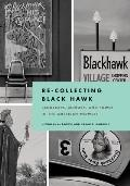 Re-Collecting Black Hawk: Landscape