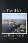 Pittsburgh An Urban Portrait