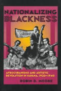 Nationalizing Blackness (Pitt Latin American)