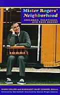 Mister Rogers' Neighborhood: Children, Television, & Fred Rogers by Mark Collins
