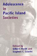 Adolescence in Pacific Island Societies Edited by Gilbert Herdt & Stephen C Leavitt