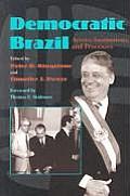 Democratic Brazil: Actors, Institutions and Processes