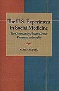 The U.S. Experiment in Social Medicine: The Community Health Center Program, 1965-1986