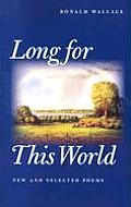 Long for This World New & Selected Poems