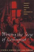Writing the Siege of Leningrad Womens Diaries Memoirs & Documentary Prose
