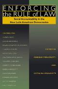 Enforcing the Rule of Law: Social Accountability in the New Latin American Democracies
