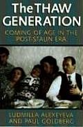 Thaw Generation Coming of Age in the Post Stalin Era