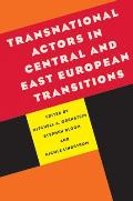 Transnational Actors in Central and East European Transitions (Pitt Russian East European)