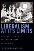 Liberalism at Its Limits: Crime and Terror in the Latin American Cultural Text (Pitt Illuminations)