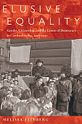 Elusive Equality: Gender, Citizenship, and the Limits of Democracy in Czechoslovokia, 1918-1950