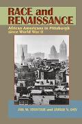 Race and Renaissance: African Americans in Pittsburgh Since World War II