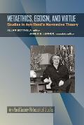 Metaethics, Egoism, and Virtue: Studies in Ayn Rand's Normative Theory