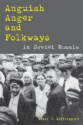 Anguish, Anger, and Folkways in Soviet Russia (Pitt Russian East European)
