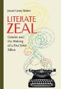 Literate Zeal: Gender and the Making of a New Yorker Ethos