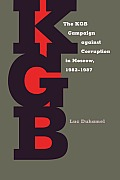 The KGB Campaign against Corruption in Moscow, 1982-1987