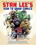 Stan Lee's How to Draw Comics: From the Legendary Co-Creator of Spider-Man, the Incredible Hulk, Fantastic Four, X-Men, and Iron Man Cover