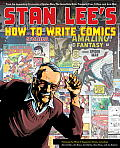 Stan Lees How to Write Comics From the Legendary Co Creator of Spider Man the Incredible Hulk Fantastic Four X Men & Iron Man