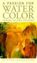 A Passion for Watercolor: Painting the Inner Experience