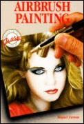 Airbrush Painting (Watson-Guptill Artists Library)
