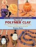 Art of Polymer Clay: Designs and Techniques for Creating Jewelry, Pottery, & Decorative Artwork