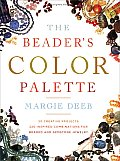 Beaders Color Palette 20 Creative Projects & 220 Inspired Combinations for Beaded & Gemstone Jewelry