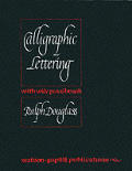 Calligraphic Lettering With Wide Pen and Brush ((3RD)67 Edition)