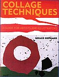 Collage Techniques: A Guide for Artists and Illustrators Cover