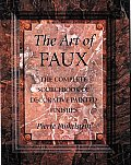 Art of Faux: The Complete Source of Decorative Painted Finishes (Crafts Highlights)