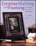 Creative Matting and Framing (Crafts Highlights)