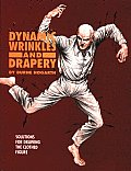 Dynamic Wrinkles and Draperies : Solutions for Drawing the Clothed Figure (95 Edition)