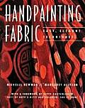 Handpainting Fabric: Easy, Elegant Techniques Cover