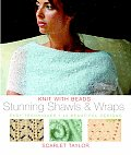 Knit with Beads Stunning Shawls & Wraps Easy Techniques 15 Beautiful Designs