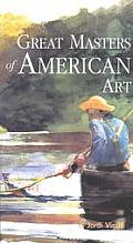 Great Masters of American Art (Great Masters of Art)