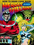 How to Draw Comic Book Heroes & Villains