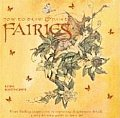 How to Draw & Paint Fairies From Finding Inspiration to Capturing Diaphanous Detail a Step by Step Guide to Fairy Art