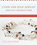 Chain & Bead Jewelry Creative Connections New Techniques for Wire Wrapping & Bead Setting