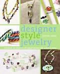 Designer Style Jewelry Techniques & Projects for Elegant Designs from Classic to Retro