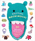 Knitting Mochimochi: 20 Super-Cute Strange Designs for Knitted Amigurumi Cover