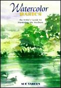 Watercolor Basics An Artists Guide To Mastering the Medium