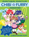 Manga Mania Chibi & Furry Characters How to Draw the Adorable Mini People & Cool Cat Girls of Japanese Comics